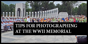 Tips for Photographing at the WWII Memorial